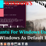 Ubuntu For Windows Users - Set Windows As Default Boot