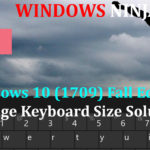 Windows 10 1709 Change Keyboard Size Solution