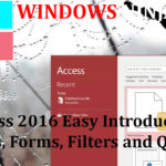 Access 2016 Introduction - Tables, Forms, Filters and Queries
