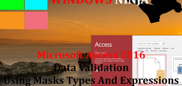 Microsoft Access 2016 Data Validation Using Masks Types And Expressions